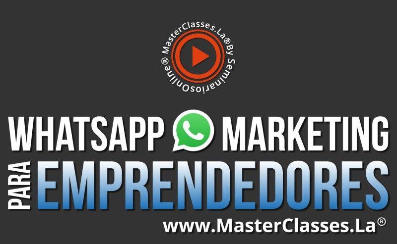 MasterClass WhatsApp Marketing para Emprendedores