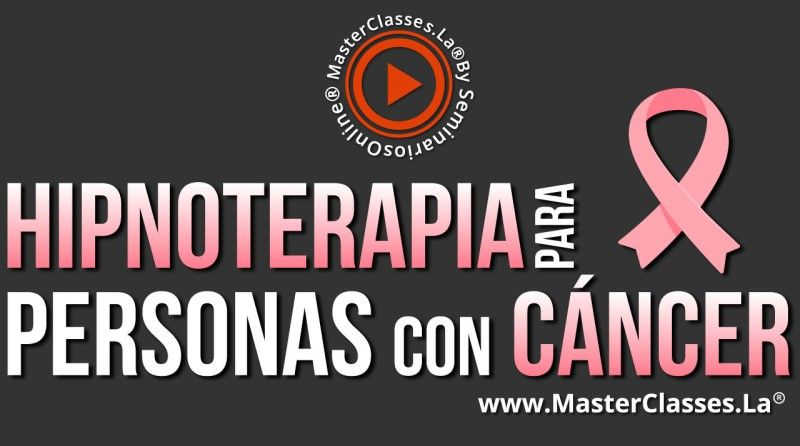 MasterClass Hipnoterapia para Personas con Cáncer