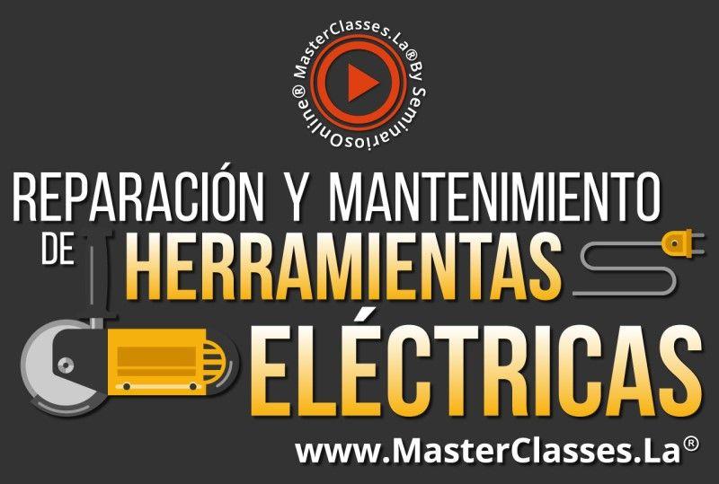 MasterClass Reparación y Mantenimiento de Herramientas Eléctricas